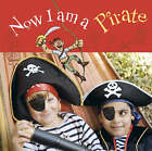 Now I am a Pirate by Ryland, Peters & Small Ltd (Hardback, 2008)