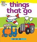 Things That Go by The Five Mile Press Pty Ltd (Board book, 2010)
