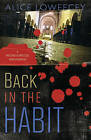 Back in the Habit: A Falcone and Driscoll Investigation: Book 2 by Alice Loweecey (Paperback, 2012)