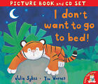 I Don't Want to Go to Bed! by Julie Sykes, Tim Warnes (Mixed media product, 2006)