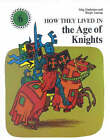 How They Lived in the Age of Knights by Stig Hadenius, Birgit Janrup (Hardback, 1976)