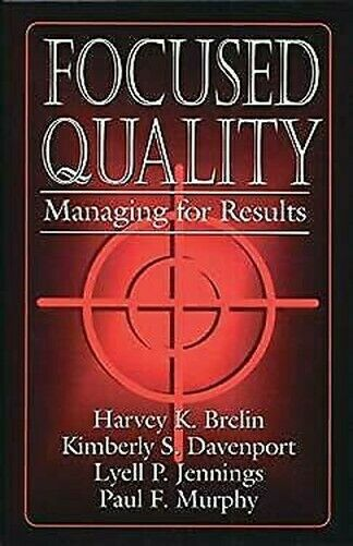 Focused Qualität: Managing für Ergebnissen von Murphy,