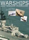 Warships and Warship Modelling by William Clarke, David Wooley (Hardback, 2007)