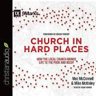 Church in Hard Places: How the Local Church Brings Life to the Poor and Needy by Mike McKinley, Mez McConnell (CD-Audio, 2015)