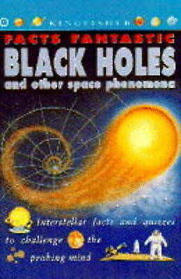 1 of 1 - Steele, Philip, Black Holes and Other Space Phenomena (Facts Fantastic), Very Go