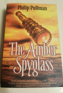 His Dark Materials: The Amber Spyglass (Book 3) by Philip