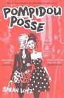 Pompidou Posse by Sarah Lotz (Paperback, 2015)