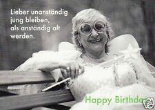 """Postkarte, Geburtstagskarte """"Lieber unanständig jung bleiben, ..."""""""