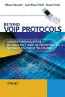 Beyond VoIP Protocols: Understanding Voice Technology and Networking Techniques for IP Telephony by Jean-Pierre Petit, David Gurle, Olivier Hersent (Hardback, 2005)