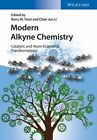 Modern Alkyne Chemistry: Catalytic and Atom-Economic Transformations by Wiley-VCH Verlag GmbH (Hardback, 2014)