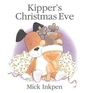 Kipper-039-s-Christmas-Eve-Inkpen-Mick-Very-Good-Book
