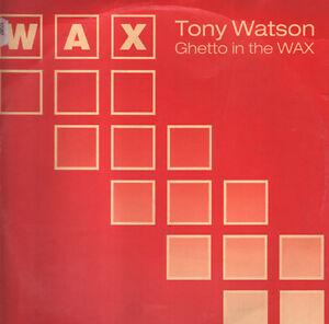 TONY-WATSON-Ghetto-In-The-WAX-Wax