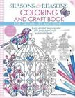 Seasons and Reasons Coloring and Craft Book: Large Detailed Images to Color Plus Pretty Paper Crafts to Color and Make by Anneke Lipsanen (Paperback / softback, 2015)