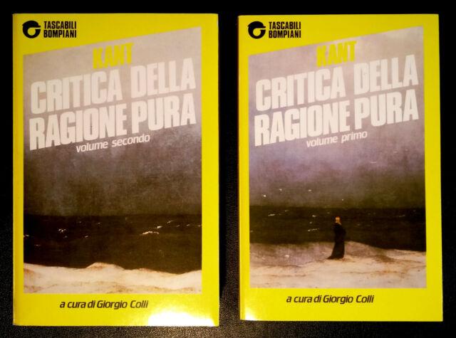 KANT- CRITICA DELLA RAGIONE PURA - Giorgio Colli - Bompiani 2 VOL.
