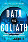 Data and Goliath: The Hidden Battles to Collect Your Data and Control Your World by Bruce Schneier (Paperback, 2016)