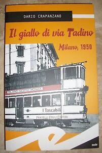 DARIO-CRAPANZANO-IL-GIALLO-DI-VIA-TADINO-MILANO-1950-ED-FRILLI-2011-BU