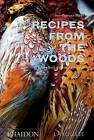 Recipes from the Woods: The Book of Game and Forage by Jean-Francois Mallet (Hardback, 2016)