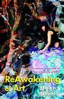 ReAwakening of Art by Meera Hashimoto (Paperback, 2005)