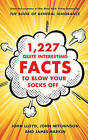 1,227 Quite Interesting Facts to Blow Your Socks Off by John Mitchinson, John Lloyd, James Harkin (Hardback, 2013)