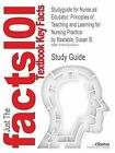 Studyguide for Nurse as Educator: Principles of Teaching and Learning for Nursing Practice by Bastable, Susan B., ISBN 9780763746438 by Cram101 Textbook Reviews (Paperback / softback, 2011)