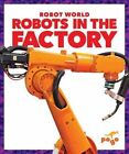 Robots in the Factory by Jennifer Fretland VanVoorst (Paperback / softback, 2016)