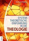 Systemtheoretische Einführung in die Theologie von Eberhard Blanke (2014, Taschenbuch)