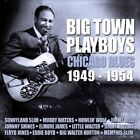 Big Town Playboys: Chicago Blues 1949-1954 by Various Artists (CD, Sep-2008, Acrobat (USA))