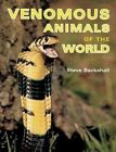 Venomous Animals of the World by Steve Backshall (Hardback, 2007)