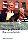 Demographie konkret - Pflege kommunal gestalten (2015, Taschenbuch)