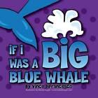 If I Was a Big Blue Whale by Vince Difrancesco (Paperback / softback, 2013)