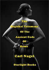 The Magical Talismans of the Ancient Gods of Rome By Carl Nagel, OCCULT MAGICK