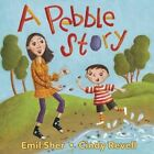 A Pebble Story by Emil Sher (Board book, 2014)