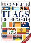 Complete Flags of the World by Dorling Kindersley Publishing Staff (2008, Paperback)