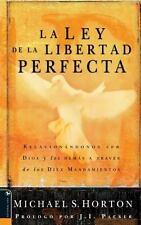 La Ley de la Libertad Perfecta: Relacionndonos con Dios y los Dems a Travs de lo