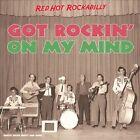 Got Rockin' on My Mind: Red Hot Rockabilly by Various Artists (CD, Jul-2013, 2 Discs, Secret)