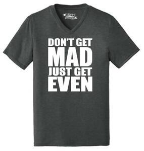 Mens-Don-039-t-Get-Mad-Get-Even-Triblend-V-Neck-Anger-Karma-Revenge