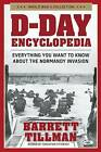 D-Day Encyclopedia: Everything You Want to Know About the Normandy Invasion by Barrett Tillman (Paperback, 2014)