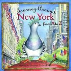 Journey Around New York from A to Z by Martha Day Zschock, Heather Zschock (Hardback, 2002)