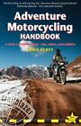 Adventure Motorcycling Handbook: A Route & Planning Guide - Asia, Africa and Latin America by Trailblazer Publications (Paperback, 2016)