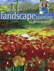 Fast and Fun Landscape Painting with Donna Dewberry by Donna Dewberry (Paperback, 2007)