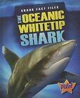 The Oceanic Whitetip Shark by Sara Green (Hardback, 2012)