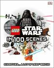 Lego Star Wars in 100 Scenes by Dorling Kindersley Publishing Staff (2015, Hardcover)