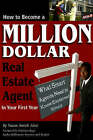 How to Become a Million Dollar Real Estate Agent in Your First Year: What Smart Agents Need to Know - Explained Simply by Susan Smith Alvis (Paperback, 2007)