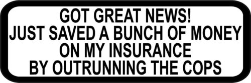 """3/"""" Good News Saved Insurance Cops Decal Funny Helmet Hard Hat Motorcycle Sticker"""