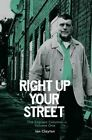 Right Up Your Street: The Express Columns: Volume 1 by Ian Clayton (Paperback, 2016)