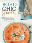 BoHo Chic Jewelry: 25 Timeless Designs Using Soldering, Beading, Wire Wrapping and More by Laura Beth Love (Paperback, 2014)