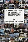 A Taste and Tour of Northeast Country Inns by Jacqueline W Simak (Paperback / softback, 2002)
