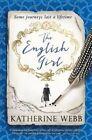 The English Girl: A compelling, sweeping novel of love, loss, secrets and betrayal by Katherine Webb (Hardback, 2016)