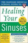 The Harvard Medical School Guide to Healing Your Sinuses by Steven Mardon, Ralph B. Metson (Paperback, 2005)