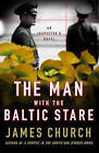 The Man with the Baltic Stare by James Church (Paperback, 2011)